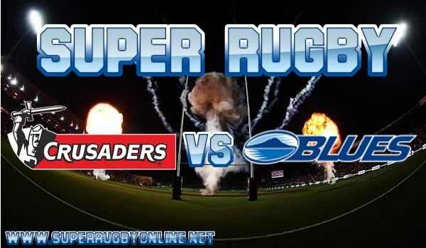 Crusaders VS Blues Super Rugby Live Stream