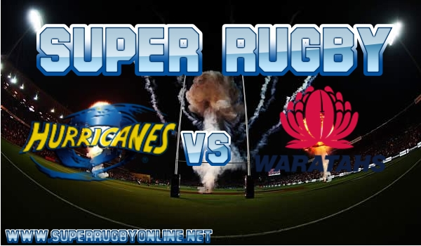 Hurricanes VS Waratahs Super Rugby Live Stream