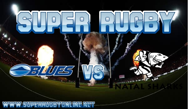 Blues VS Sharks Super Rugby Live Stream