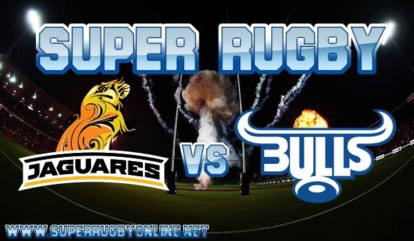 Bulls VS Jaguares Super Rugby Live Stream