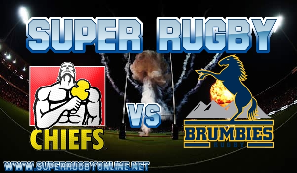 Chiefs VS Brumbies Super Rugby Live Stream