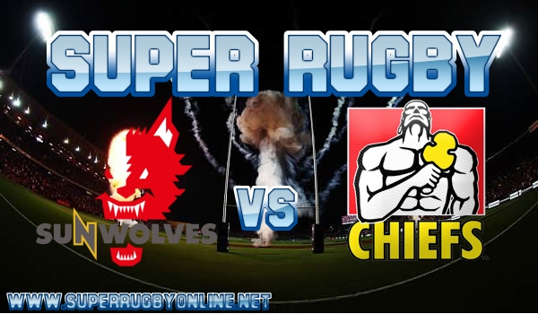 Sunwolves VS Chiefs Super Rugby Live Stream