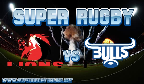 Bulls VS Lions Super Rugby Live Stream