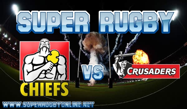 Chiefs VS Crusaders Super Rugby Live Stream