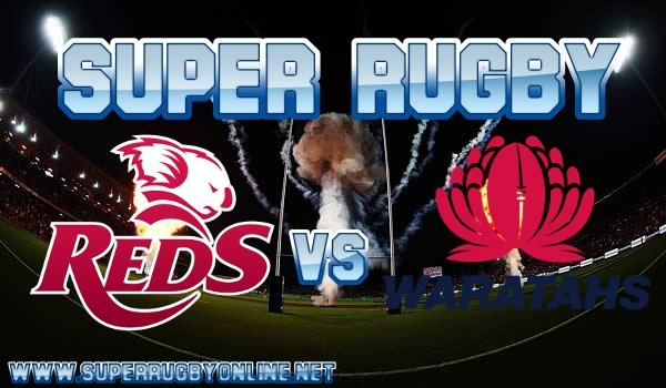 Reds VS Waratahs Super Rugby Live Stream