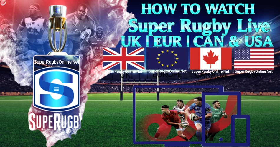 How to Watch Super Rugby Live in USA | UK and Canada