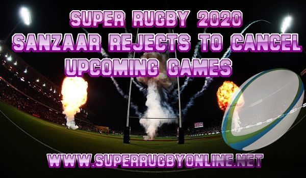 Super Rugby Organizers Sanzaar Rejects To Cancel Upcoming Games