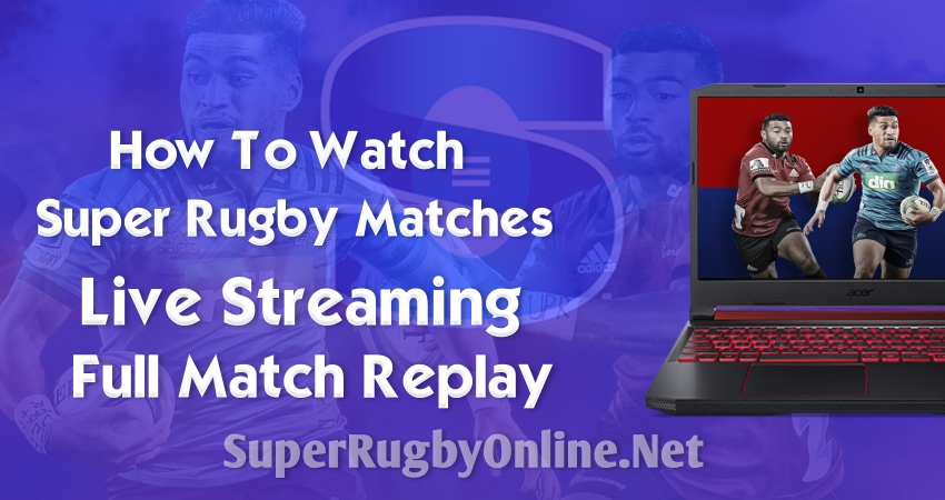 How to Watch Super Rugby Live In UK USA Canada