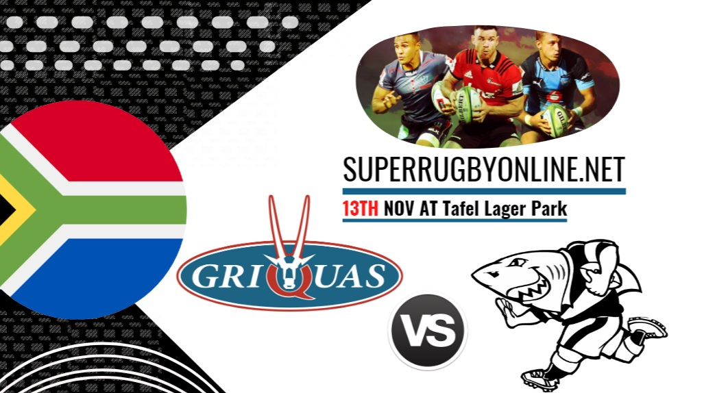 Griquas VS Sharks Full Rugby Matches Live Online