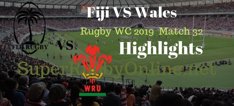 Fiji VS Wales RWC 2019 Highlights