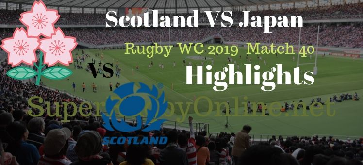 Scotland VS Japan RWC 2019 Highlights