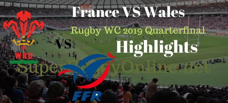France VS Wales RWC 2019 Quarterfnal Highlights
