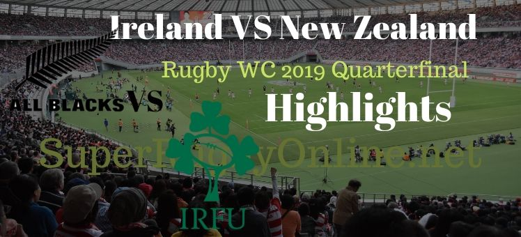 Ireland VS New Zealand RWC 2019 Quarterfnal Highlights