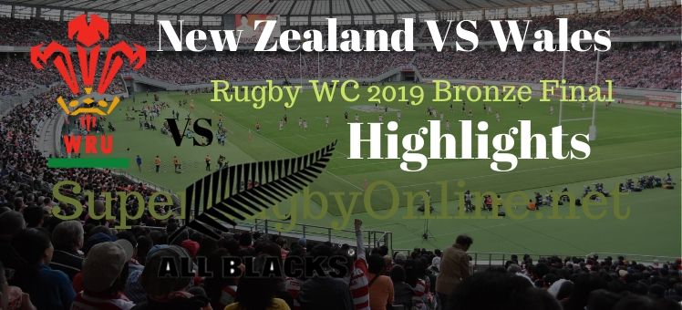 New Zealand VS Wales Bronze Final RWC 2019 Highlight