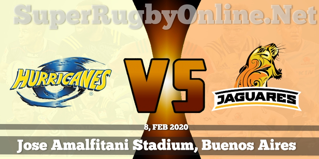 Hurricanes VS Jaguares Live Stream 2020 | Rd 2 | Full Match Replay