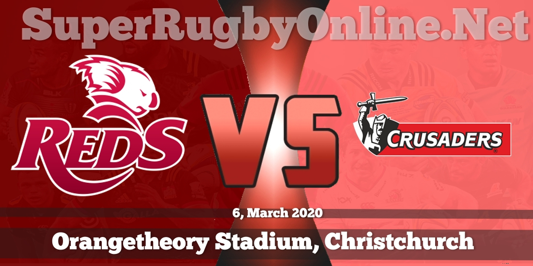 Reds VS Crusaders Live Stream 2020 | Rd 6 | Full Match Replay