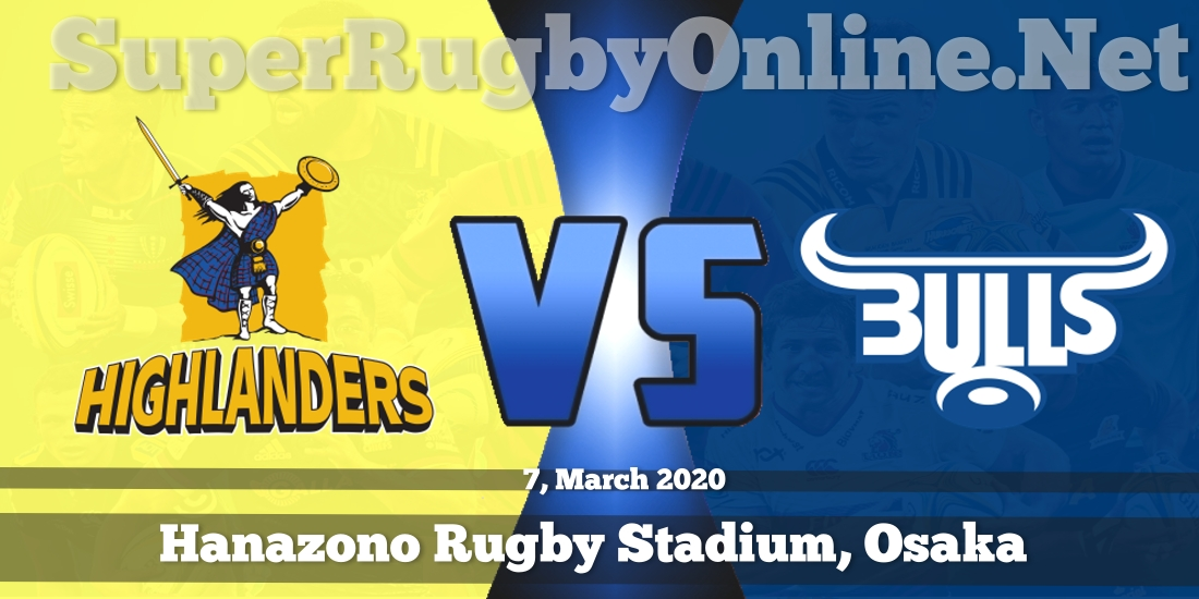 Highlanders VS Bulls Live Stream 2020 | Rd 6 | Full Match Replay