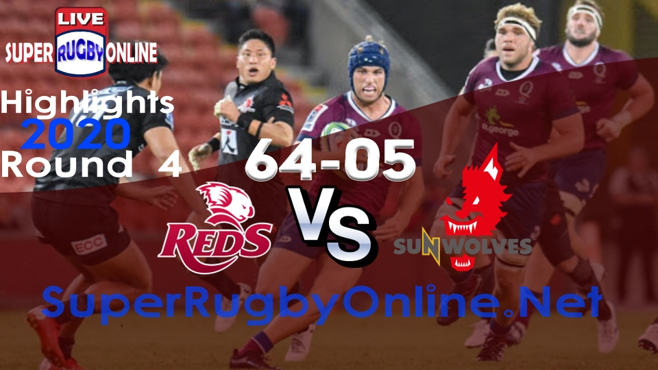 Reds VS Sunwolves Rd 4 2020 Super Rugby Highlights