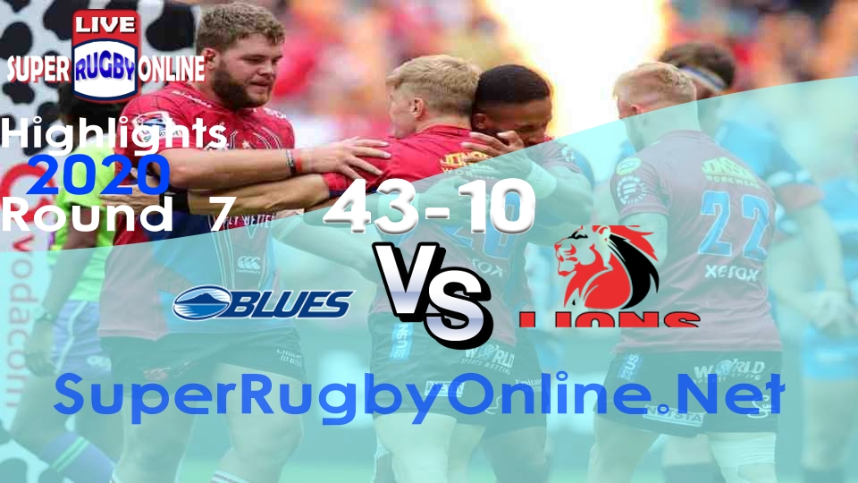 Blues VS Lions Rd 7 2020 Super Rugby Highlights