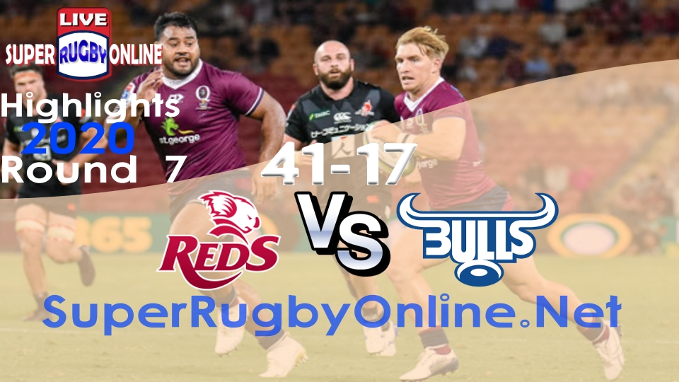 Reds VS Bulls Rd 7 2020 Super Rugby Highlights