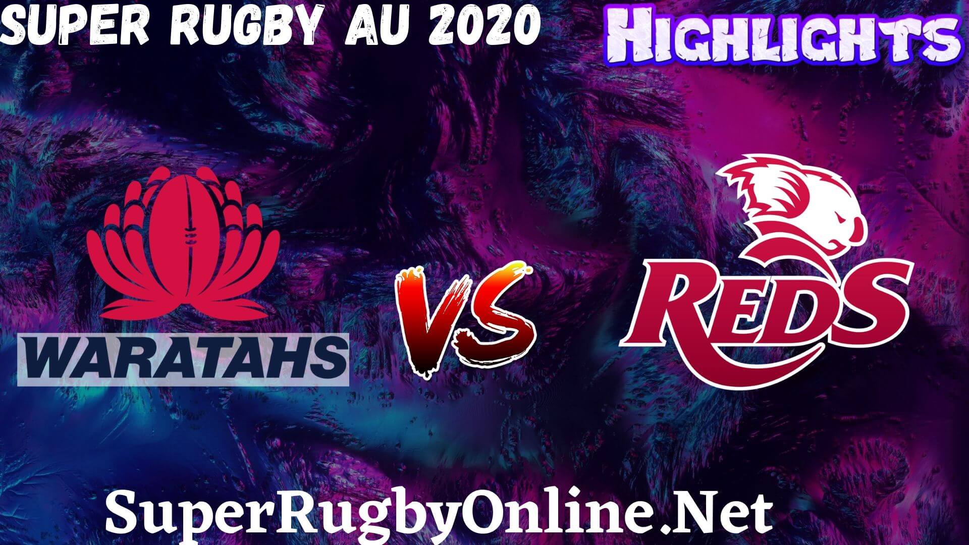 Reds Vs Waratahs Rd 1 Highlights 2020