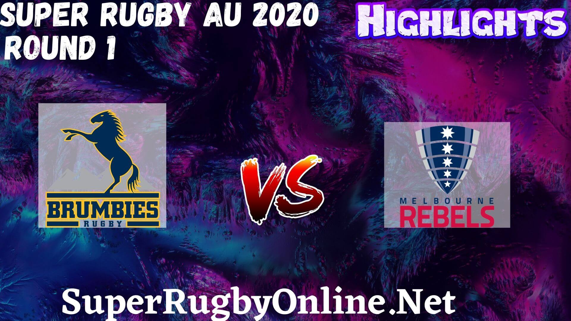 Brumbies Vs Rebels Rd 1 Highlights 2020