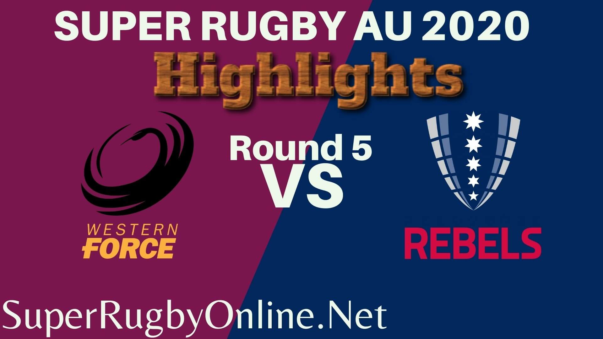 Force Vs Rebels Rd 5 Highlights 2020 Super Rugby Au