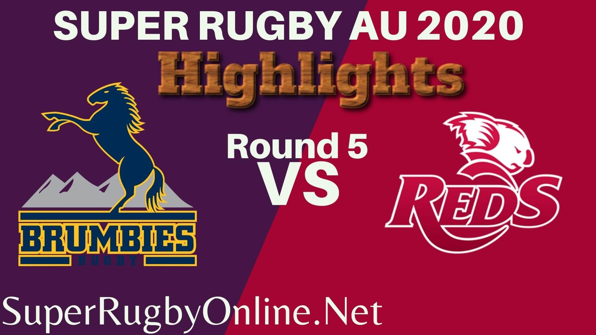 Brumbies Vs Reds Rd 5 Highlights 2020 Super Rugby Au