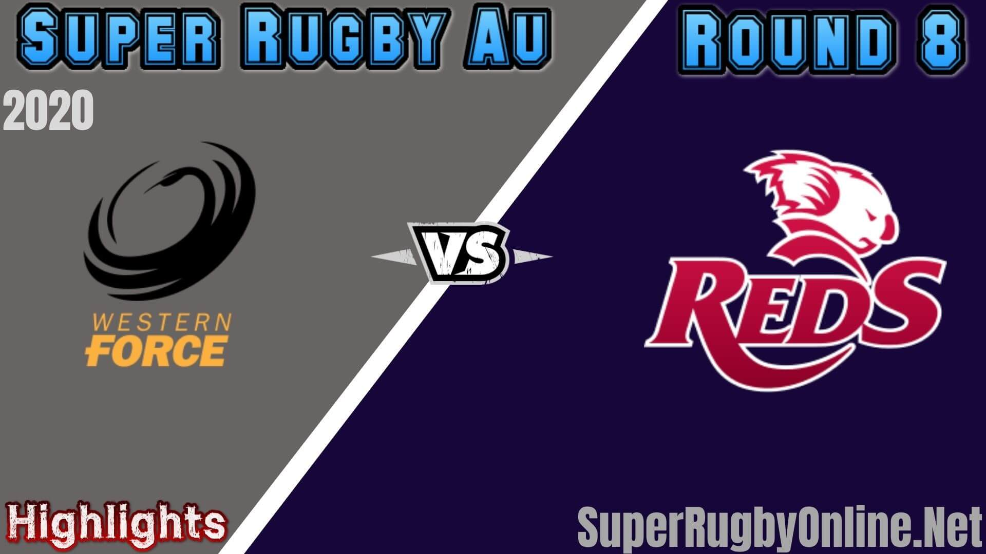 Force Vs Reds Rd 8 Highlights 2020 Super Rugby Au