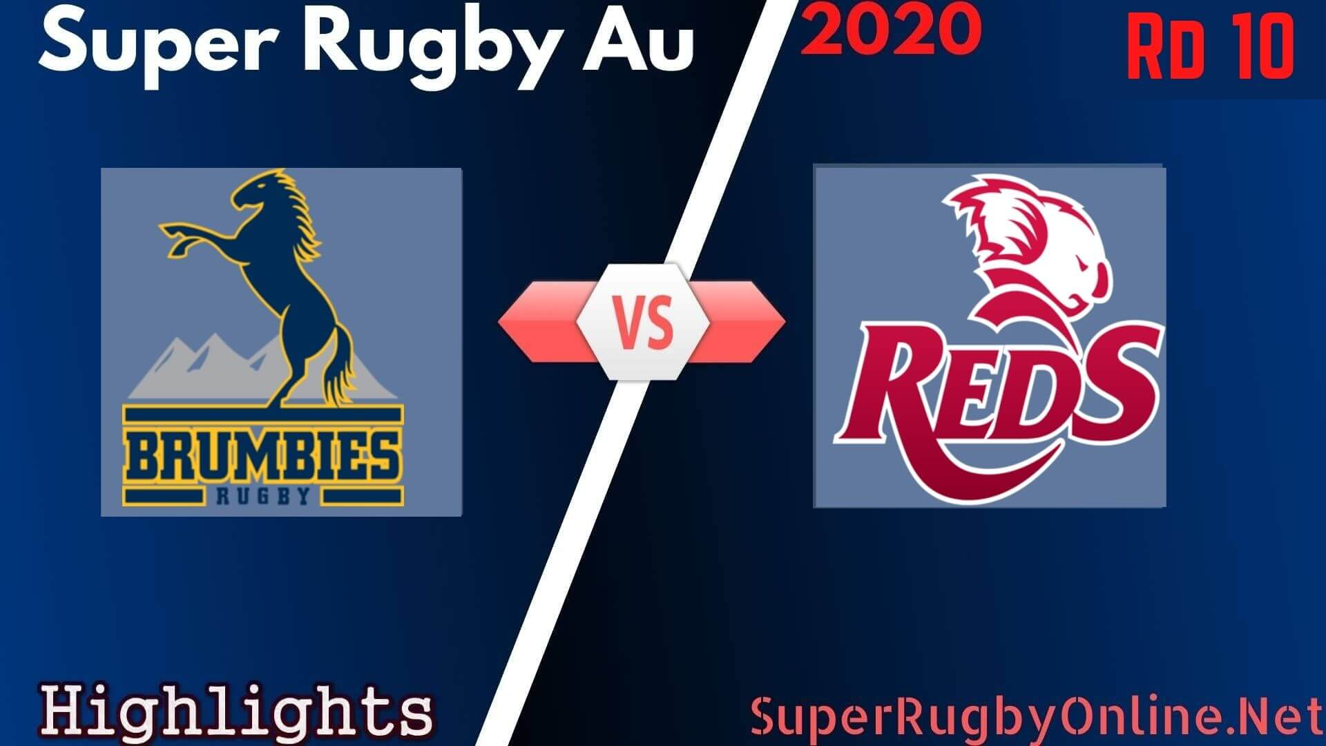 Brumbies Vs Reds Rd 10 Highlights 2020 Super Rugby Au