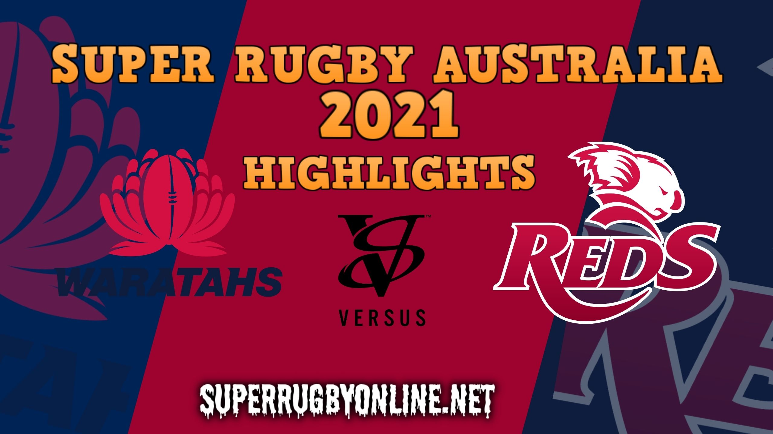 Waratahs Vs Reds Highlights 2021 Rd 6 Super Rugby