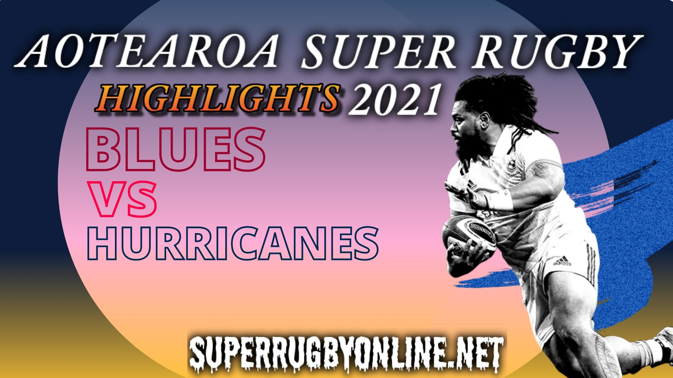 Blues Vs Hurricanes Highlights 2021 Super Rugby