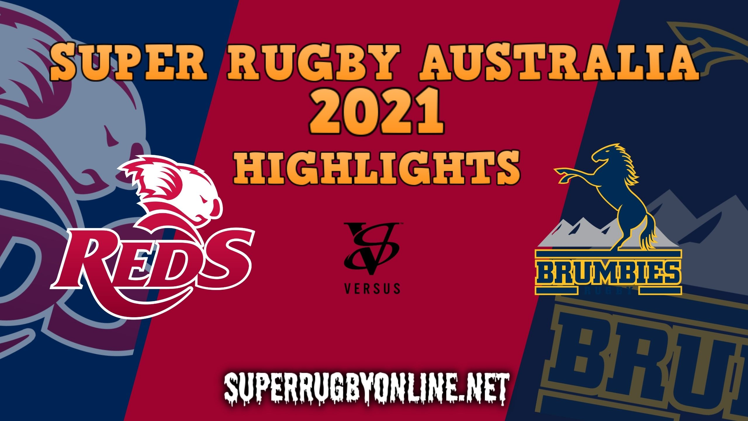 Reds Vs Brumbies Highlights 2021 Rd 8