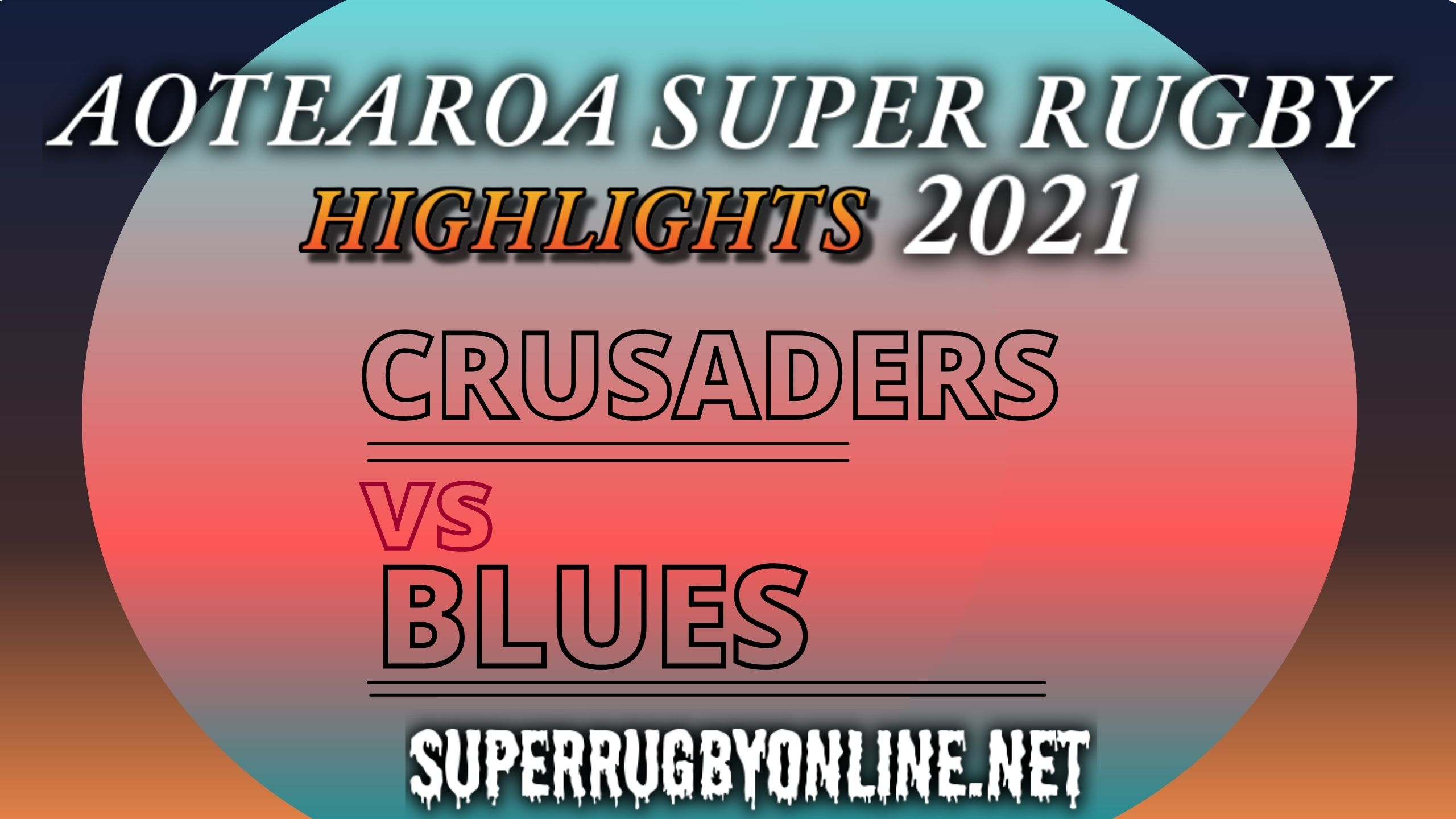Crusaders Vs Blues Highlights 2021 Rd 9