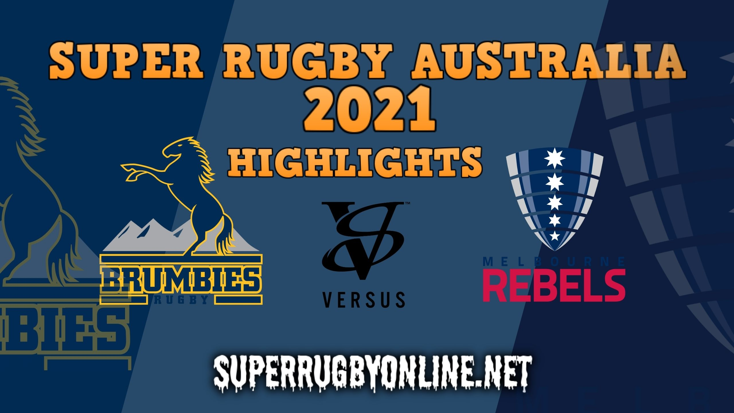 Rebels Vs Brumbies Highlights 2021 Rd 9