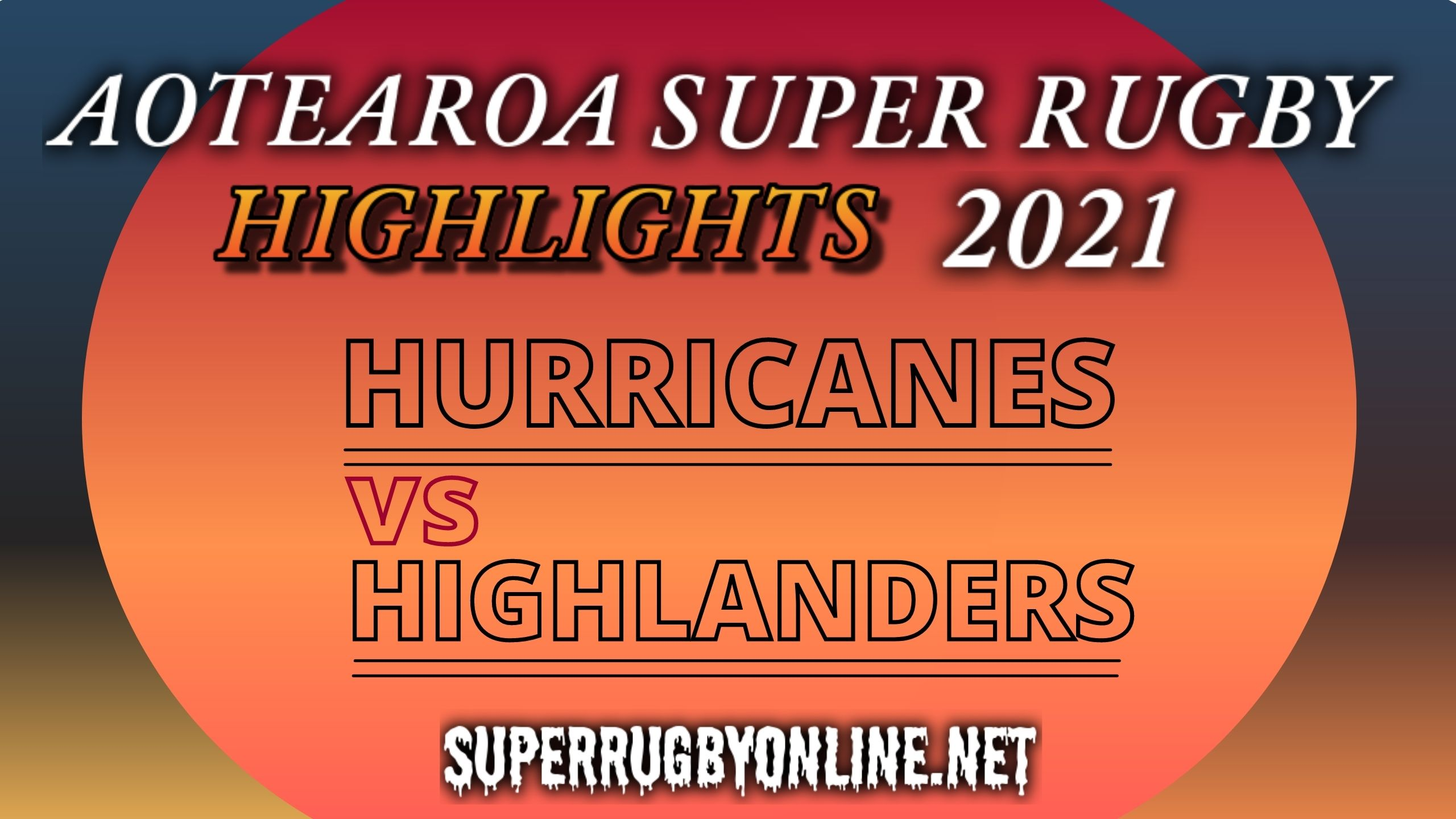 Hurricanes Vs Highlanders Highlights 2021 Rd 10