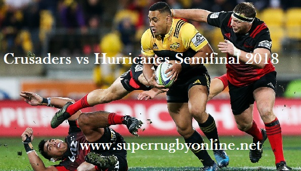 Crusaders vs Hurricanes Semifinal 2018 Live