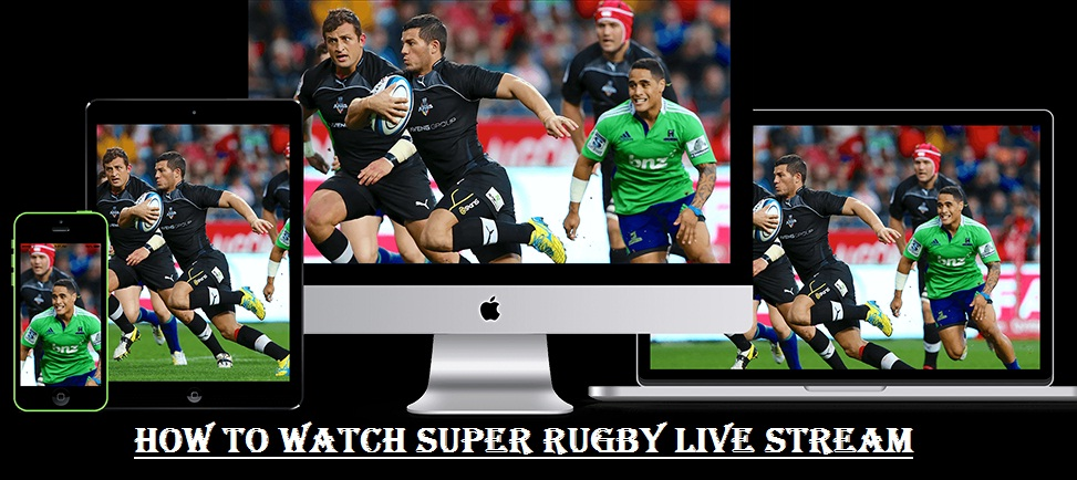 How to watch Super Rugby Live Stream