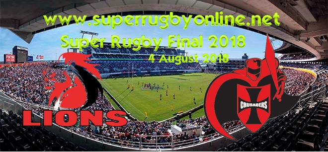 Lions vs Crusaders Super Rugby Final 2018 Live