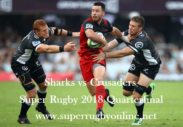 Sharks vs Crusaders Quarterfinal 2018 Live
