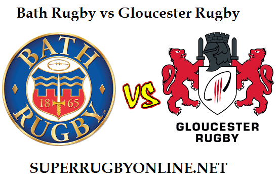 Bath Rugby vs Gloucester Rugby live
