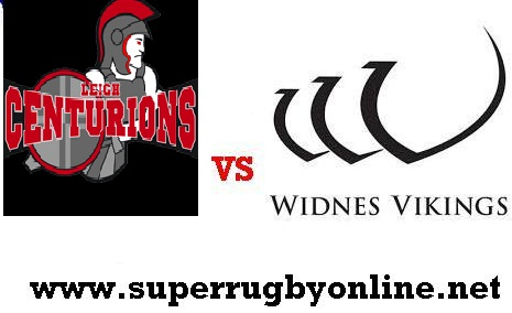 Live Widnes Vikings VS Leigh Centurions streaming