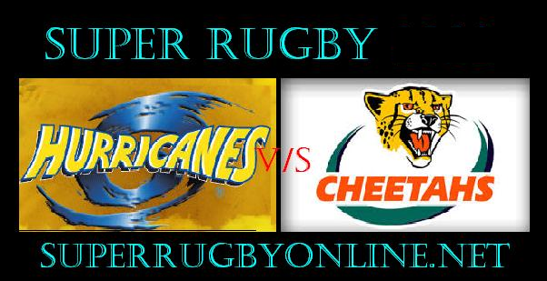 Cheetahs vs Hurricanes live