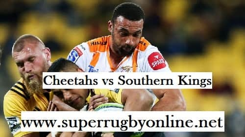 Cheetahs vs Southern Kings live