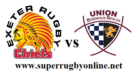Exeter Chief vs Bordeaux Begles live