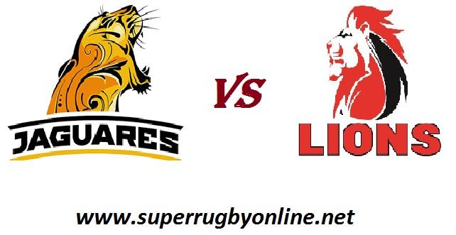 Jaguares vs Lions live
