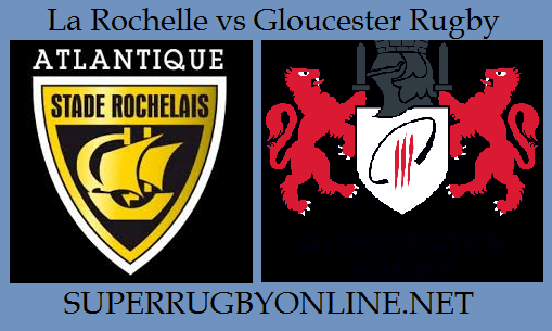 Gloucester Rugby vs La Rochelle live