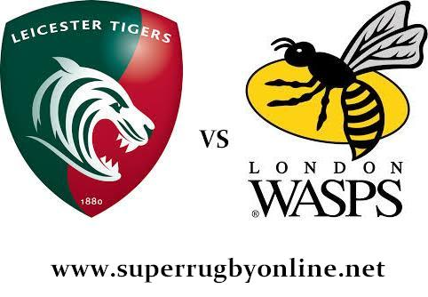 Leicester Tigers vs Wasps live