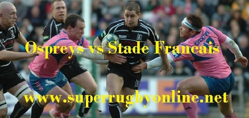 Ospreys vs Stade Francais live