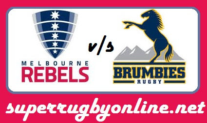 Melbourne Rebels vs Brumbies rugby live